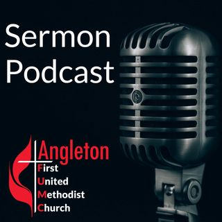 Angleton FUMC Sermon Podcast