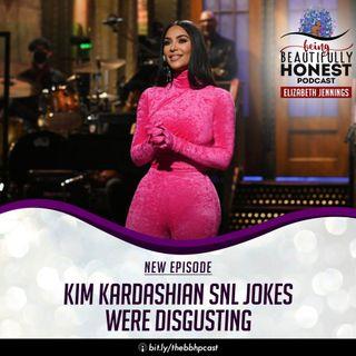 Kim Kardashian's SNL Jokes Were Disgusting