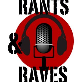 Rants and Raves Bloopers…So Far