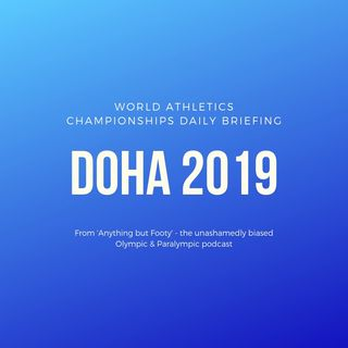 Anything but Footy: Day 5 World Athletics Championships Doha 2019
