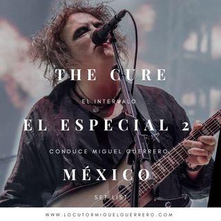 The Cure en México el Especial Parte 2