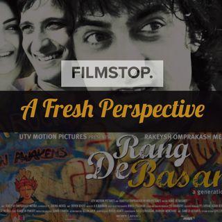 EP10 Rang De Basanti - A Fresh Perspective