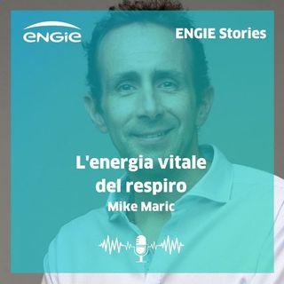 L'energia vitale del respiro | Mike Maric