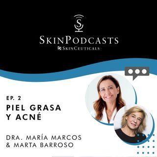 Capítulo 2: Piel grasa y acné ¿Cómo tratarlo? Skinceuticals – Dra. María Marcos