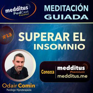 #23 Meditación Guiada para Insomnio | Odair Comin