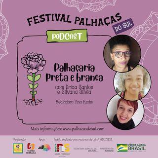 Palhaçaria Preta e Branca , com Drica Santos e Silvana Sílvia e mediação de Ana Fuchs