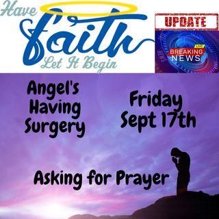 Angel is having Surgery Friday