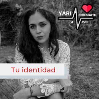 Tu identidad