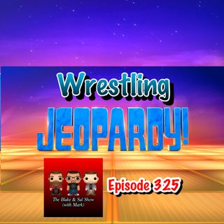 Episode 325: Wrestling Jeopardy (Special Guest: Mandy Reilly)