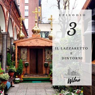 Puntata 03 - Il Lazzaretto e dintorni
