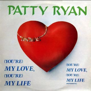 Patty Ryan YOU'RE MY LOVE, YOU'RE MY LIFE - EXTENDED MIX -