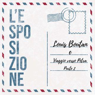Louis Boutan e Viaggio verso Petra pt.2