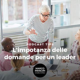 """Podcast Tips """"L'impotanza delle domande per un leader"""""""