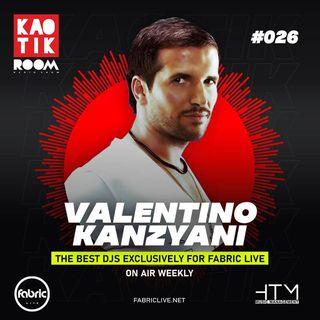 VALENTINO KANZYANI - KAOTIK ROOM EP. 026