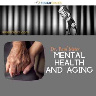 Mental Health and Aging with Dr. Paul Meier