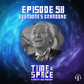 Episode 58 - Everyone's Granddad