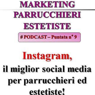 Instagram: il social più importante per parrucchieri ed estetiste! (Marketing Parrucchieri/Estetiste - Podcast #9)...