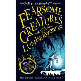 Hal Johnson Fearsome Creatures Of The Lumberwoods