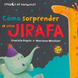 Como sorprender a una jirafa, Cuento Infantil para niños y niñas