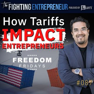 How Do Tariffs Affect Entrepreneurs- (Freedom Friday)