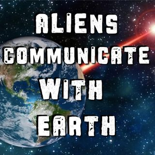 Aliens Communicate With Earth - Conspiracy Podcast