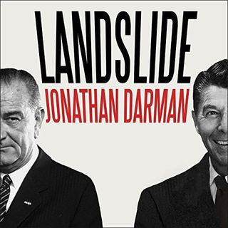 Landslide-Part 04 LBJ and Ronald Reagan and the New America