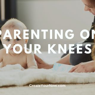 1882 Parenting On Your Knees