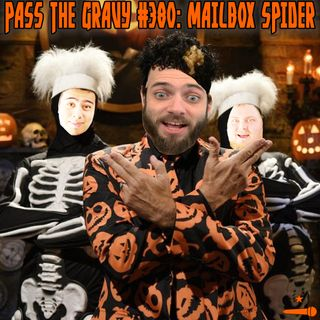 Pass The Gravy #380: Mailbox Spider