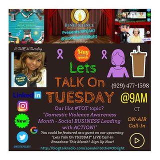 Season 4 Episode 85 Lets #TalkOnTuesday #DVAM Social BUSINESS Leading w/ ACTION!