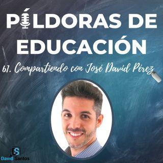 PDE61 - Compartiendo con José David Pérez