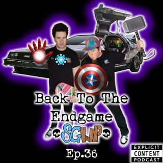 Ep 36 - Back To The Endgame