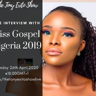 BECOMING A QUEEN AS A TEEN || MISS GOSPEL NIGERIA 2019 || FAITH BENHOTONS || INSPIRATIONAL LIFE STORIES || The Tony Exito Show