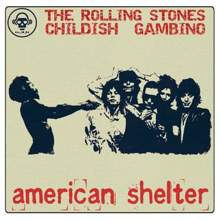 Kill_mR_DJ - American Shelter (The Rolling Stones VS Childish Gambino)