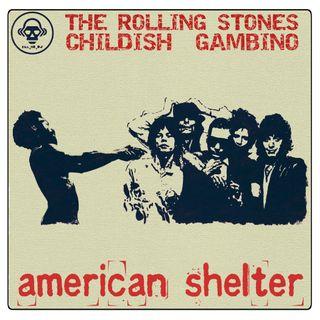 Kill_mR_DJ - American Shelter (The Rolling Stones VS Childish Gambino)