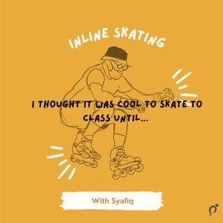 Episode 11 : Inline Skates not Rollerblade!!