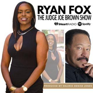 REAL ESTATE GURU, RYAN FOX and JUDGE JOE BROWN talk REAL ESTATE, GENERATIONAL WEALTH and EMPOWERING OUR YOUTH