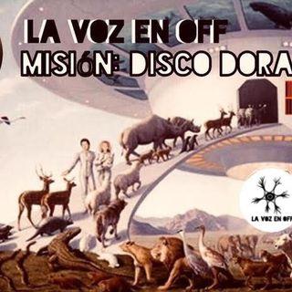 La Voz en Off 17: Misión disco dorado