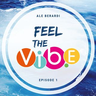 FEEL the VIBE - Episode 1