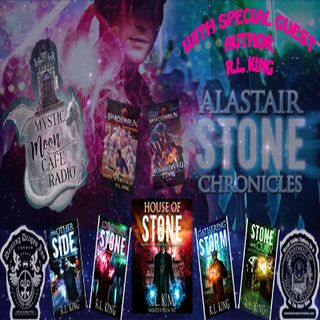 Special Guest R.L. King, Author of the Alastair Stone Chronicles