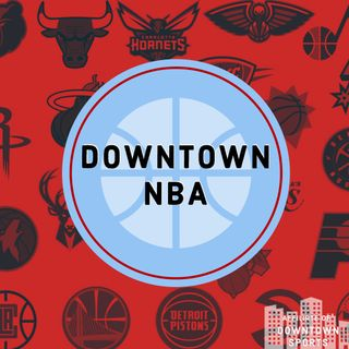 Downtown NBA Podcast