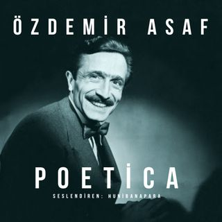 Özdemir Asaf- Poetica