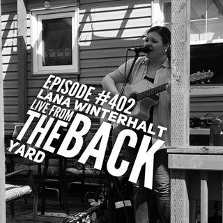 WR402: Lana Winterhalt Live From the Back Yard