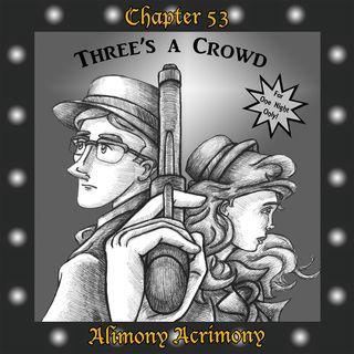 Chapter 53: Alimony Acrimony