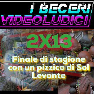 2x13 - Finale di stagione con un pizzico di Sol Levante!