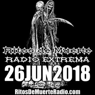 Ritos De Muerte Radio Show 26JUN2018
