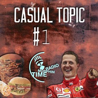 Casual Topic #1 - Kebab & Schumacher 1/2
