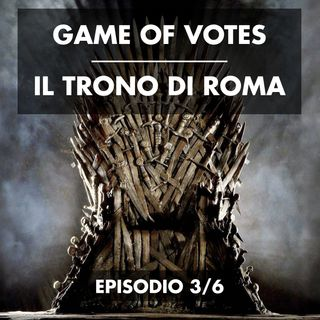 S01E03 - Game of Votes: Il trono di Roma