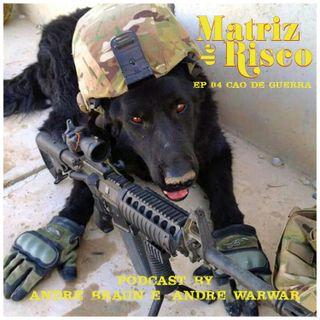 04 - Cão de Guerra