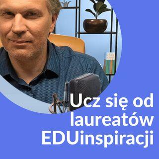 Marek Zajac UCZ SIĘ OD LAUREATÓW EDUINSPIRACJI – POZNAJ NAJCIEKAWSZE PROJEKTY