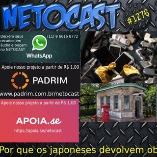 NETOCAST 1276 DE 30/03/2020 - CURIOSIDADES - Por que os japoneses sempre devolvem o que não é deles